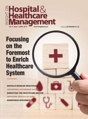 Hospital & Healthcare Management Magazine - HHMGlobal Apr. 2019 Issue