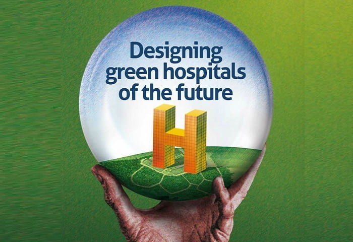Designing Green Hospitals of the future
