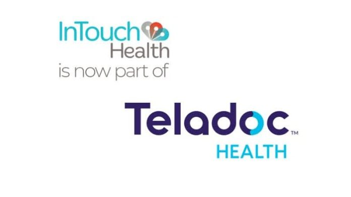 Teladoc Health Completes Acquisition of InTouch Health, Creating Single Virtual Care Delivery Leader from Hospital to Home